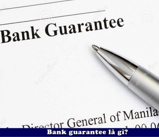 Bank guarantee la gi