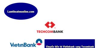 chuyen tien tu vietinbank sang techcombank