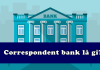Correspondent bank la gi