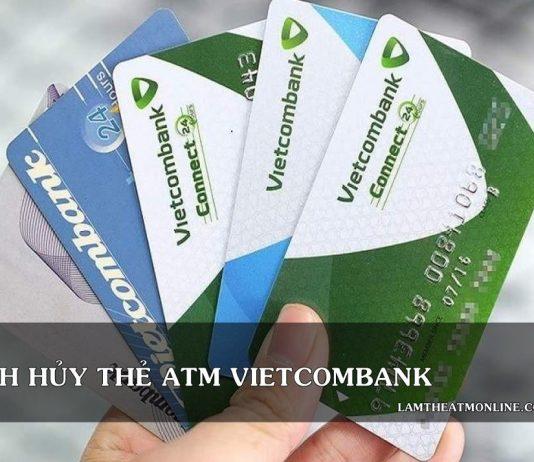 cach huy the atm vietcombank