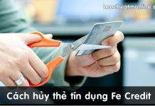 cach huy the tin dung fe credit
