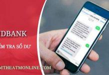 Cách kiểm tra số dư tài khoản HDBank