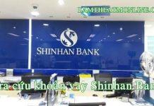 tra cuu khoan vay shinhan bank