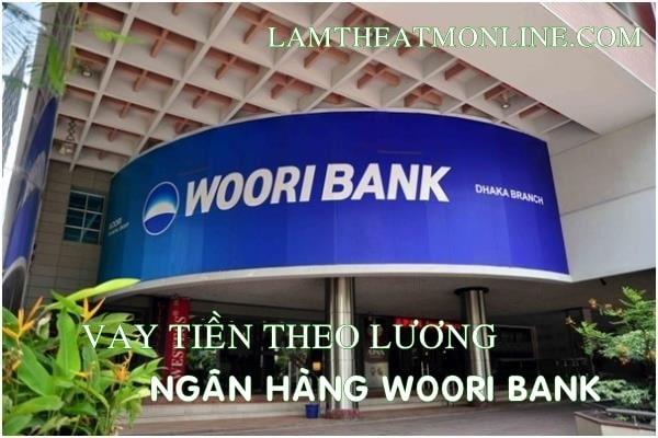 vay theo luong ngan hang woori bank