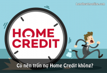 Co nen tron no home credit khong