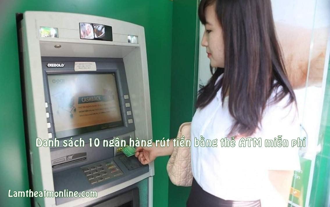 the atm nao rut tien khong mat phi