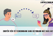 chuyen tien tu techcombank sang vietinbank mat bao lau