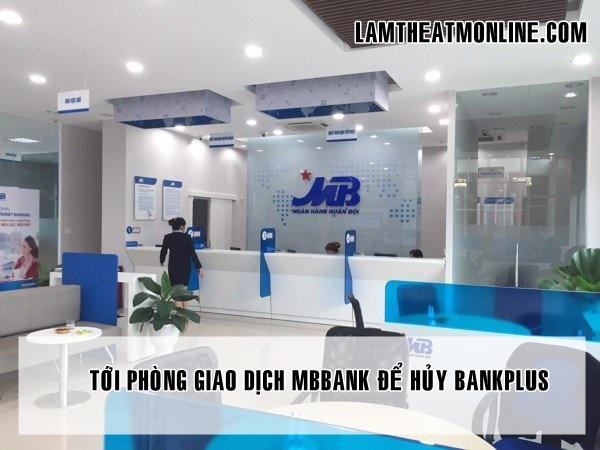 Cach huy bankplus mbbank