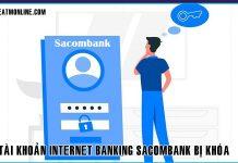 Tai khoan internet banking sacombank bi khoa